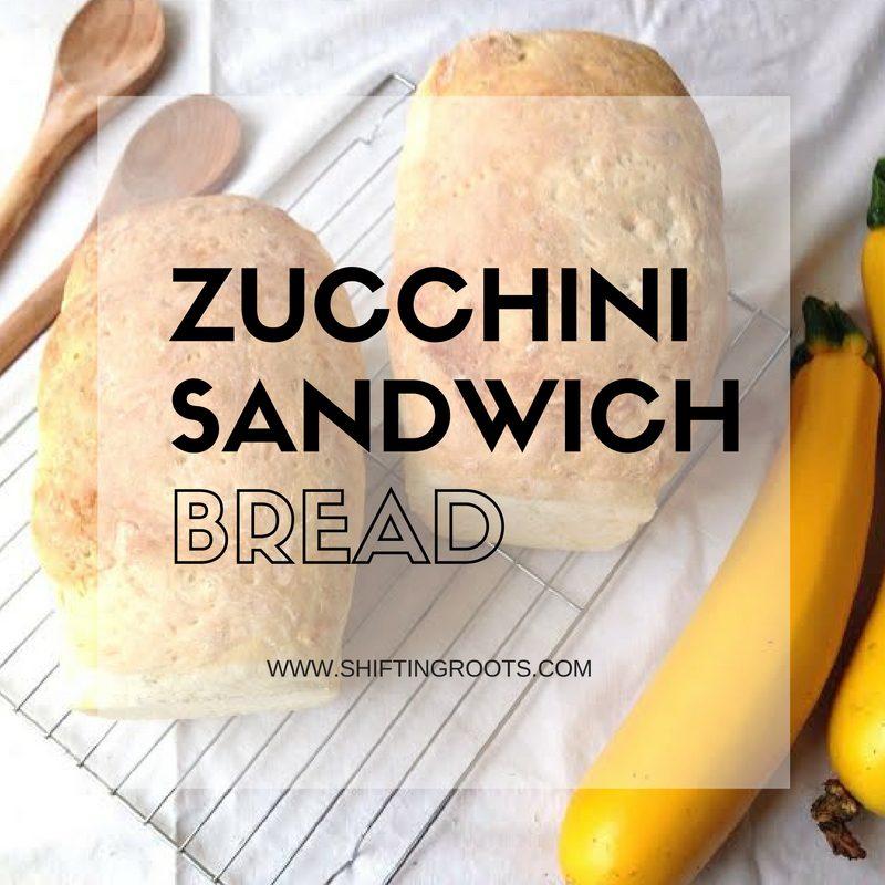 Zucchini Sandwich Bread