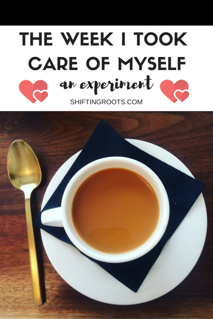 THE WEEK I TOOK CARE OF MYSELF