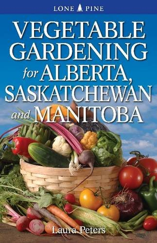 Gardening for Alberta, Saskatchewan, and Manitoba