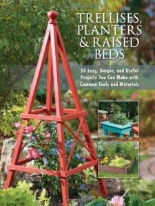Trelises, Planters and Raised Beds