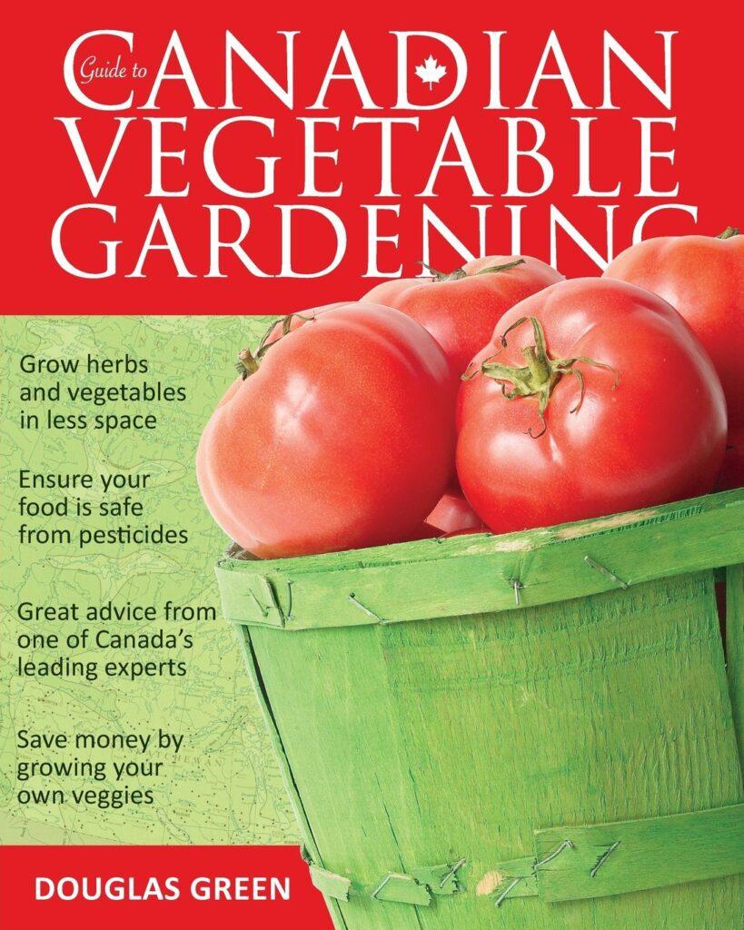 Canadian Vegetable Gardening