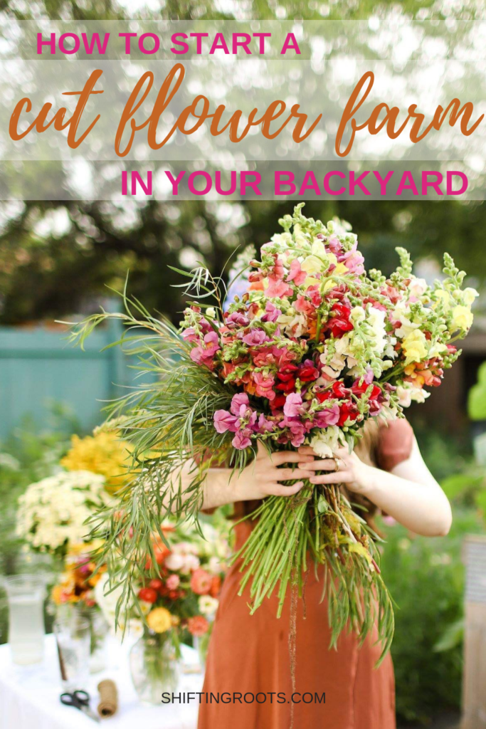 Did you know you can start your own flower farm in a small backyard? Danielle shares how she started a flower farm business with cut flowers like Floret for under $2000. #cutflowers #flowerfarm