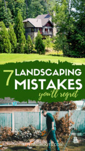 Want a low maintenance backyard? then you'll want to avoid these 7 deadly landscaping sins when designing your flowerbeds, gardens and other plants around your home. #landscaping #lowmaintenance